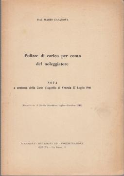 POLIZZE DI CARICO PER CONTO DEL NOLEGGIATORE NOTA A SENTENZA DELLA CORTE D'APPELLO DI VENEZIA 27 LUGLIO 1946