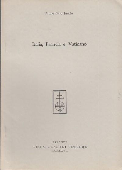 Italia, francia e vaticano - Jemolo Carlo Arturo