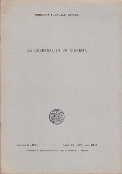 La coerenza di un giurista - Fumagalli Carulli Ombretta