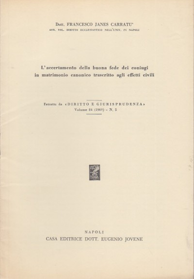 L'accertamento della buona fede dei coniugi in matrimonio canonico trascritto agli effetti civili - Janes CarratÙ Francesco