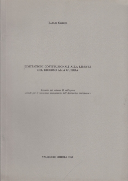 LIMITAZIONI COSTITUZIONALI ALLA LIBERTÀ DEL RICORSO ALLA GUERRA