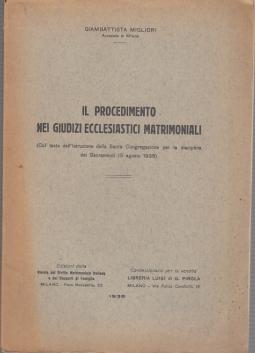 IL PROCEDIMENTO NEI GIUDIZI ECCLESIASTICI MATRIMONIALI COL TESTO DELL'ISTRUZIONE DELLA SACRA CONGREGAZIONE PER LA DISCIPLINA DEI SACRAMENTI 15 AGOSTO 1936