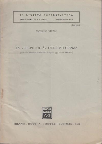 La perpetuitÀ dell'impotenza note alla sentenza rotale del 10 aprile 1959 coram sabattani - Vitale Antonio