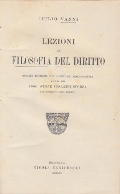 Lezioni di filosofia del diritto quarta edizione con appendice bibliografica a cura del prof. widar cesarini sforza - Vanni Icilio