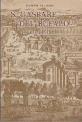 S. GASPARE DEL BUFALO ROMANO E LA SUA MISSIONE NEL SANGUE DI CRISTO