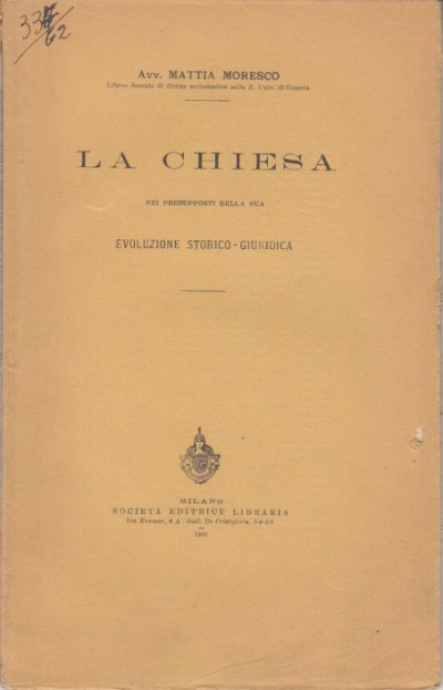 La chiesa nei presupposti della sua evoluzione storico-guridica - Moresco Mattia