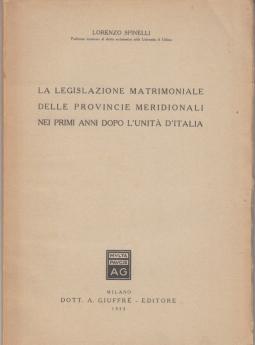LA LEGISLAZIONE MATRIMONIALE DELLE PROVINCIE MERIDIONALI NEI PRIMI ANNI DOPO L'UNITÀ D'ITALIA