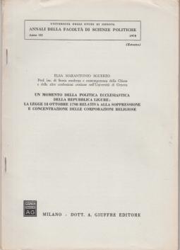 UN MONENTO DELLA POLITICA ECCLESIASTICA DELLA REPUBBLICA LIGURE: LA LEGGE 18 OTTOBRE 1798 RELATIVA ALLA SOPPRESSIONE E CONCENTRAZIONE DELLE CORPORAZIONI RELIGIOSE