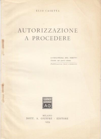 Autorizzazione a procedere - Casetta Elio
