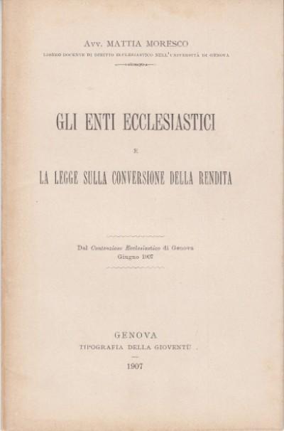 Gli enti ecclesiastici e la legge sulla conversione della rendia - Moresco Mattia