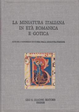LA MINIATURA ITALIANA IN ETÀ ROMANICA E GOTICA ATTI DEL I CONGRESSO DI STORIA DELLA MINIATURA ITALIANA CORTONA 26-28 MAGGIO 1978