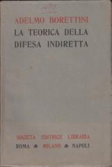 LA TEORICA DELLA DIFESA INDIRETTA STUDIO SULL'INDIVIDUALISMO IN G.D. ROMAGNOSI