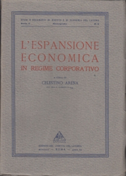 L'ESPANSIONE ECONOMICA IN REGIME CORPORATIVO