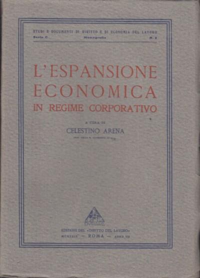L'espansione economica in regime corporativo - Arena Celestino (a Cura Di)