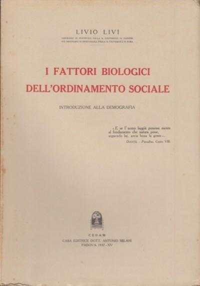 I fattori biologici dell'ordinamento sociale introduzione alla demografia - Livi Livio