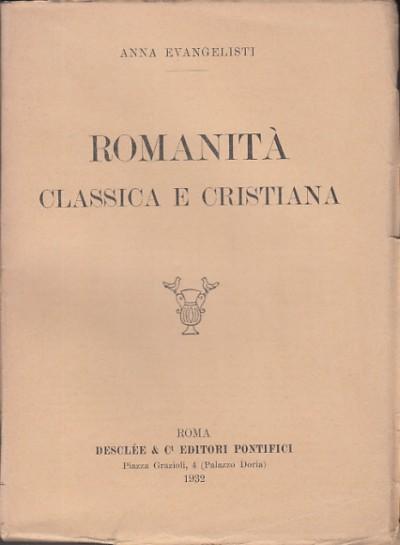 RomanitÀ classica e cristiana - Evangelisti Anna