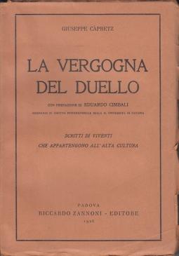 LA VERGOGNA DEL DUELLO SCRITTI DI VIVENTI CHE APPARTENGONO ALL'ALTA CULTURA