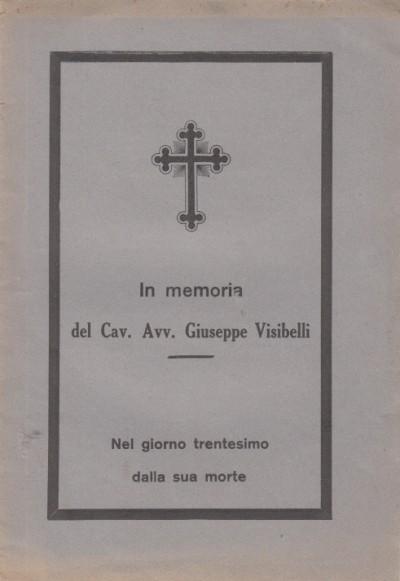 In memoria del cav. avv. giuseppe visibelli nel giorno trentesimo della sua morte
