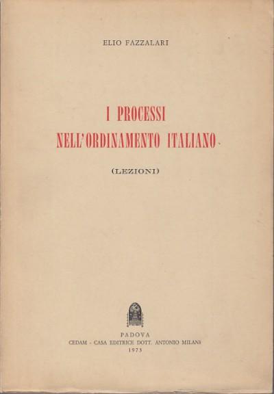 I processi nell'ordinamento italiano (lezioni) - Fazzalari Elio