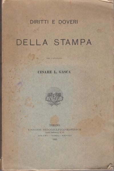 Diritti e doveri della stampa - Gasca Cesare L.
