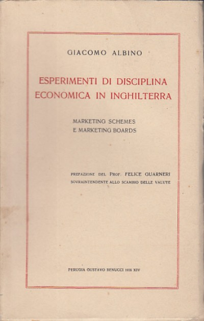 Esperimenti di disciplina economica in inghilterra marketing schmes e marketing boards - Albino Giacomo