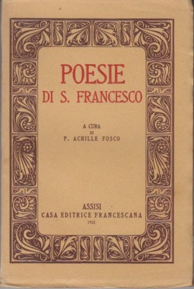 Poesie di s. francesco - P. Achille Fosco