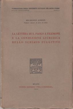 LA LETTERA DI S. PAOLO A FILOMENE E LA CONDIZIONE GIURIDICA DELLO SCHIAVO FUGGITO