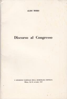 DISCORSO AL CONGRESSO X CONGRESSO NAZIONALE DELLA DEMOCRAZIA CRISTIANA