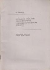 DISTILLAZIONE OBBLIGATORIA DELLE MATERIE VINOSE E ORGANIZZAZIONE NAZIONALE DELL'ALCOOL