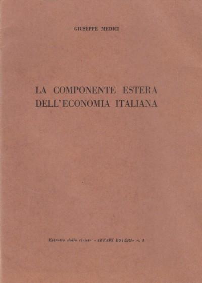 La componente estera dell'economia italiana - Medici Giuseppe
