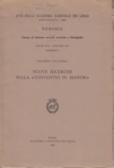 Nuove ricerche sulla conventio in manum - Volterra Edoardo