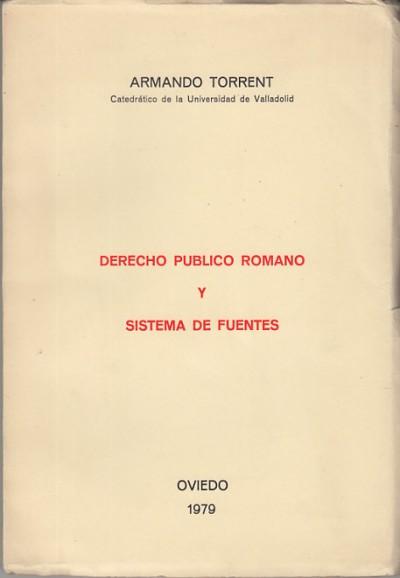 Derecho publico romano y sistema de fuentes - Torrent Armando