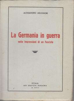 LA GERMANIA IN GUERRA NELLE IMPRESSIONI DI UN FASCISTA