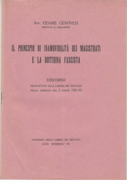 IL PRINCIPIO DI INAMOVIBILITÀ DEI MAGISTRATI E LA DOTTRINA FASCISTA DISCORSO PRONUNCIATO ALLA CAMERA DEI DEPUTATI NELLA TORNATA DEL 2 MARZO 1933-XI