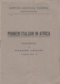 PIONIERI ITALIANI IN AFRICA CONFERENZA DI CESARE CESARI 5 FEBBRAIO 1933 - XI