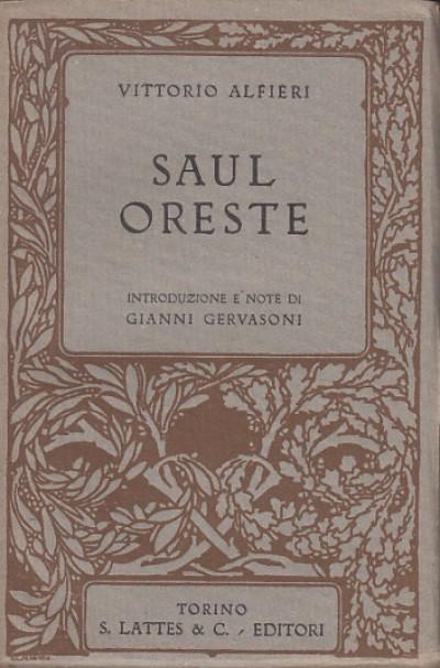 Saul oreste introduzioni e note di giovanni gervasoni - Alfieri Vittorio