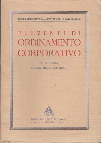 Elementi di ordinamento corporativo ad uso delle scuole medie