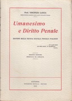 UMANESIMO E DIRITTO PENALE SAGGIO SULLA NUOVA SCUOLA PENALE ITALIANA