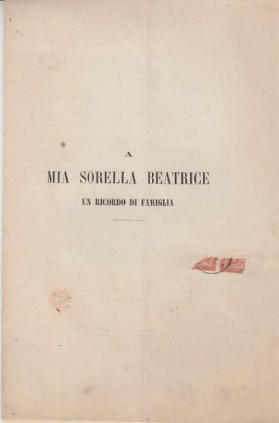 A mia sorella beatrice un ricordo di famiglia vita di vincenzo dei marchesi niccolini - Niccolini Giorgio