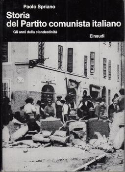 STORIA DEL PARTITO COMUNISTA ITALIANO GLI ANNI DELLA CLANDESTINITÀ
