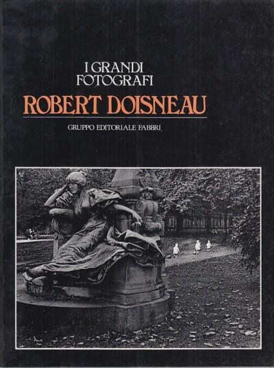 I grandi fotografi robert doisneau - Chevrier Jean-franÇois - PrÉvert Jacques (testi Di)