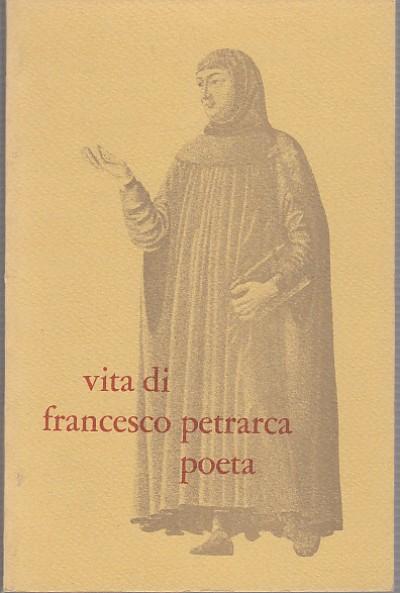 Vita di francesco petrarca poeta - Marcato Umberto
