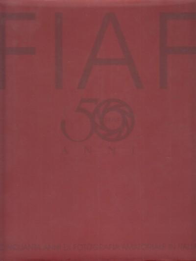 Fiaf 1948 1998 cinquanta anni di fotografia amatoriale in italia