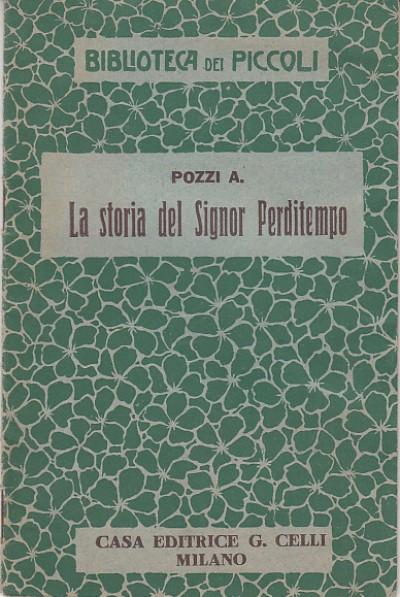 La storia del signor perditempo - Pozzi A.