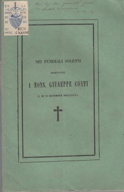 Nei funerali solenni rinnuovati a mons. giuseppe conti il dì xi novembre mdccclxxi