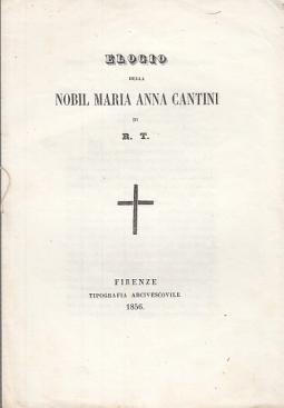 ELOGIO DELLA NOBIL MARIA ANNA CANTINI DI R.T.