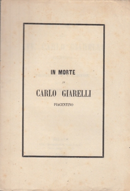 IN MORTE DI CARLO GIARELLI PIACENTINO