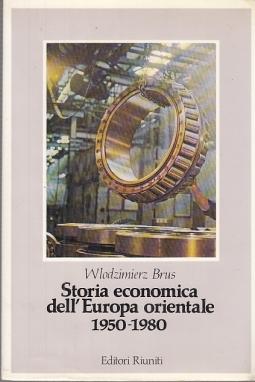 STORIA ECONOMICA DELL'EUROPA ORIENTALE 1950-1980