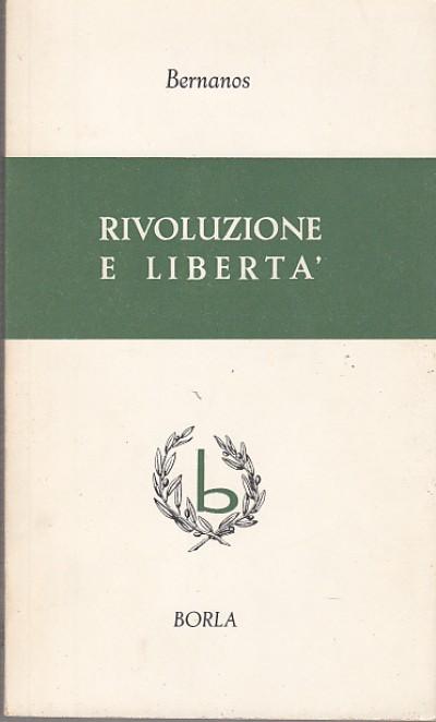 Rivoluzione e libertÀ - George Bernanos