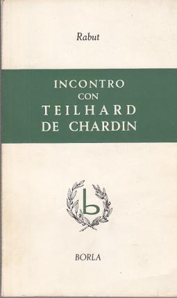 INCONTRO CON TEILHARD DE CHARDIN